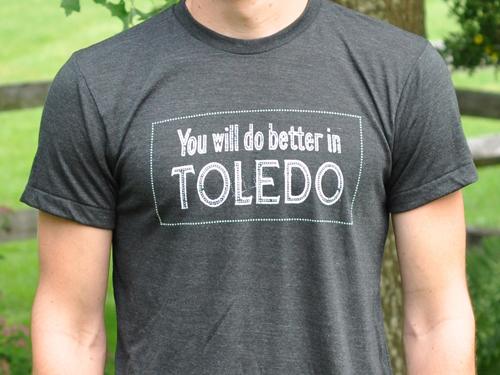 Enjoying toledo you will do better in toledo tee for You will do better in toledo shirt